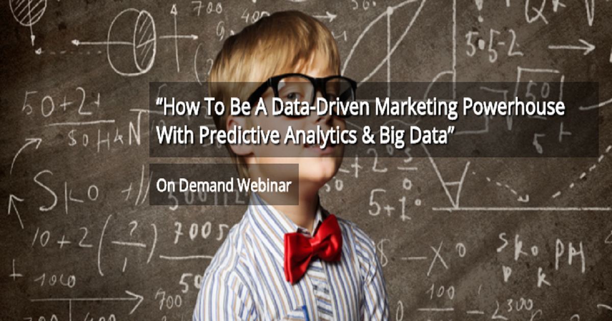 How To Be A Marketing Powerhouse With Predictive Analytics & Big Data