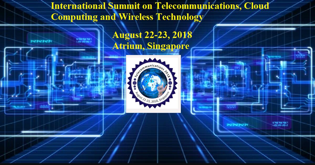 International Summit on Telecommunications, Cloud Computing and Wireless Technology