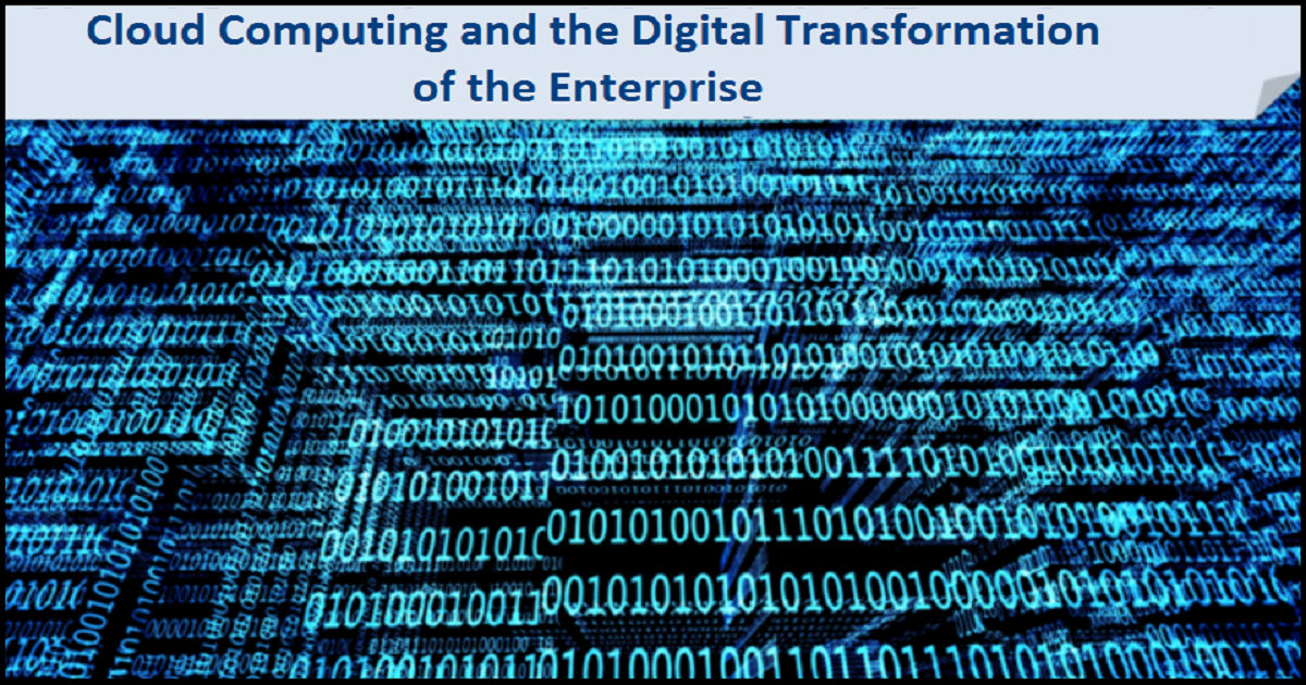 Cloud Computing and the Digital Transformation of the Enterprise