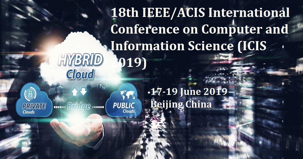 18th IEEE/ACIS International Conference on Computer and Information Science (ICIS 2019)