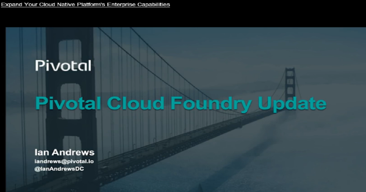 Expand Your Cloud Native Platform's Enterprise Capabilities With The Newest Release of Pivotal Cloud Foundry