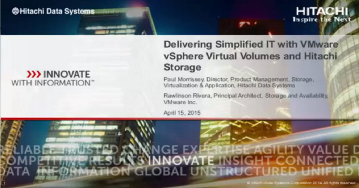 Delivering Simplified IT with VMware, vSphere, Virtual Volumes and Hitachi Stora