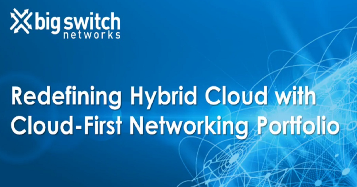 Redefining Hybrid Cloud with Cloud-First Networking Portfolio