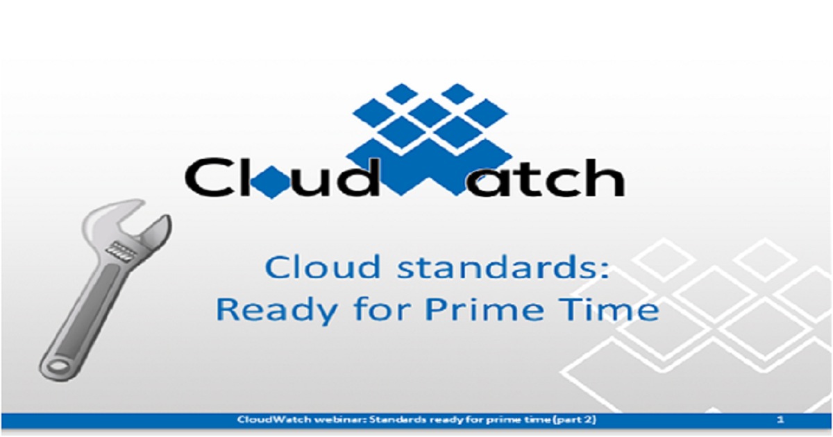 Cloud Standards - Ready for Prime-time (part 2)