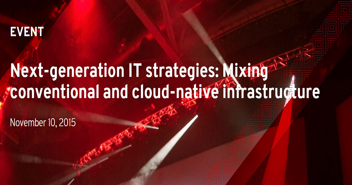 Next-generation IT strategies: Mixing conventional and cloud-native infrastructure