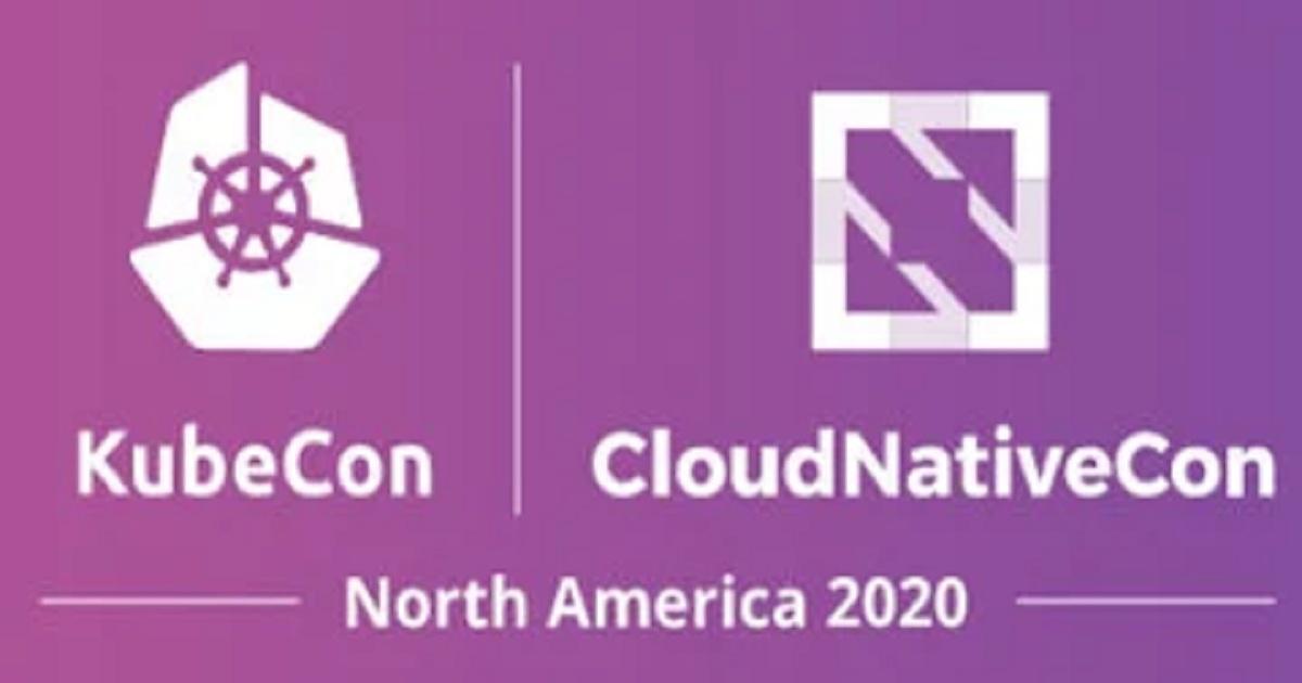 KubeCon + Cloud Native Con 2020