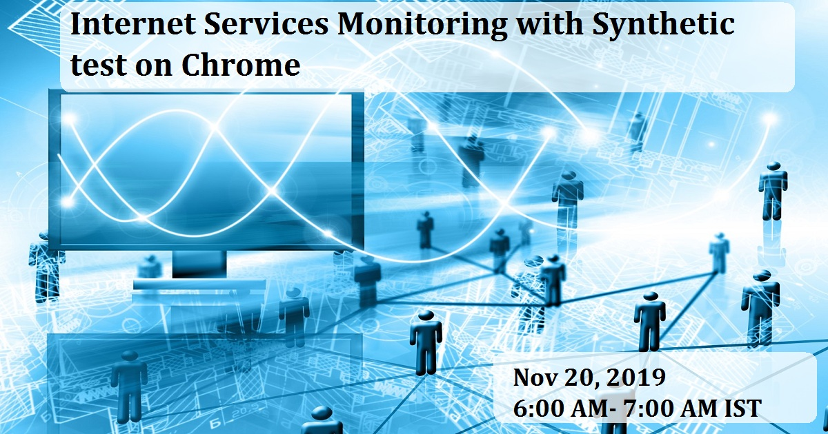 Internet Services Monitoring with Synthetic test on Chrome