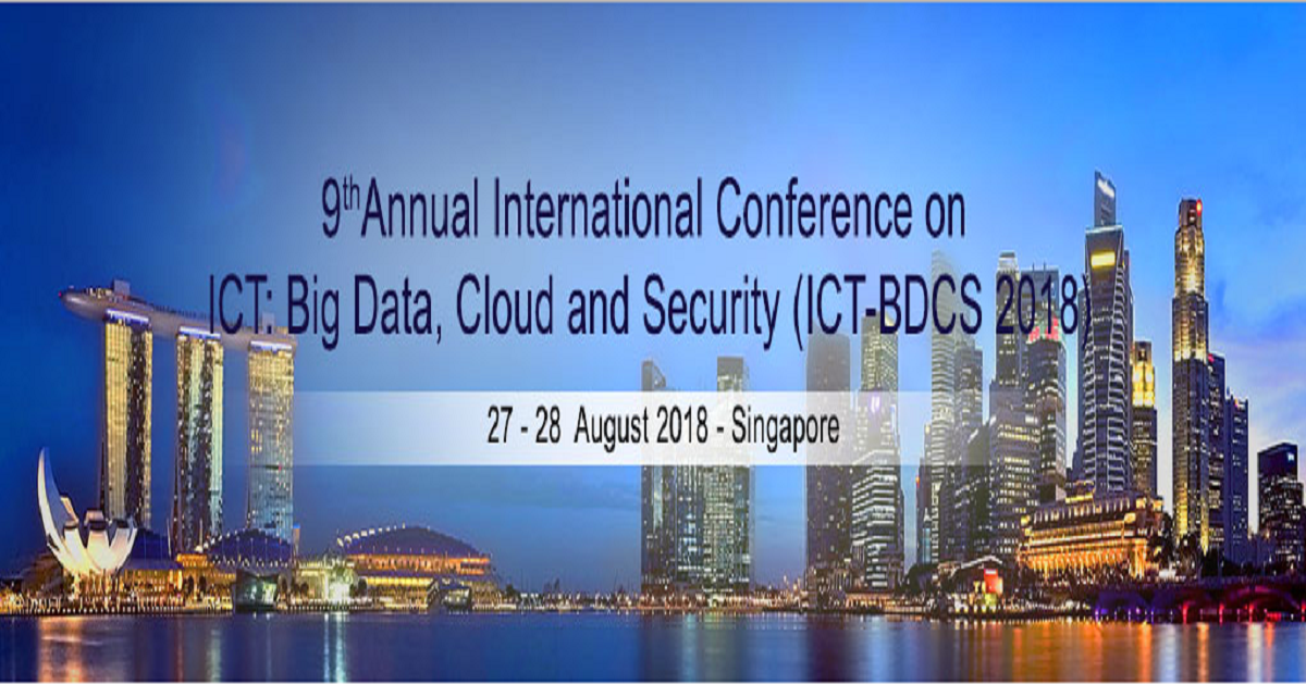 9 th Annual International Conference on ICT: Big Data, Cloud and Security