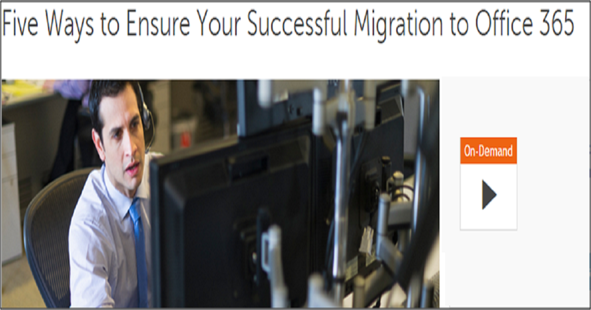 Five Ways to Ensure Your Successful Migration to Office 365