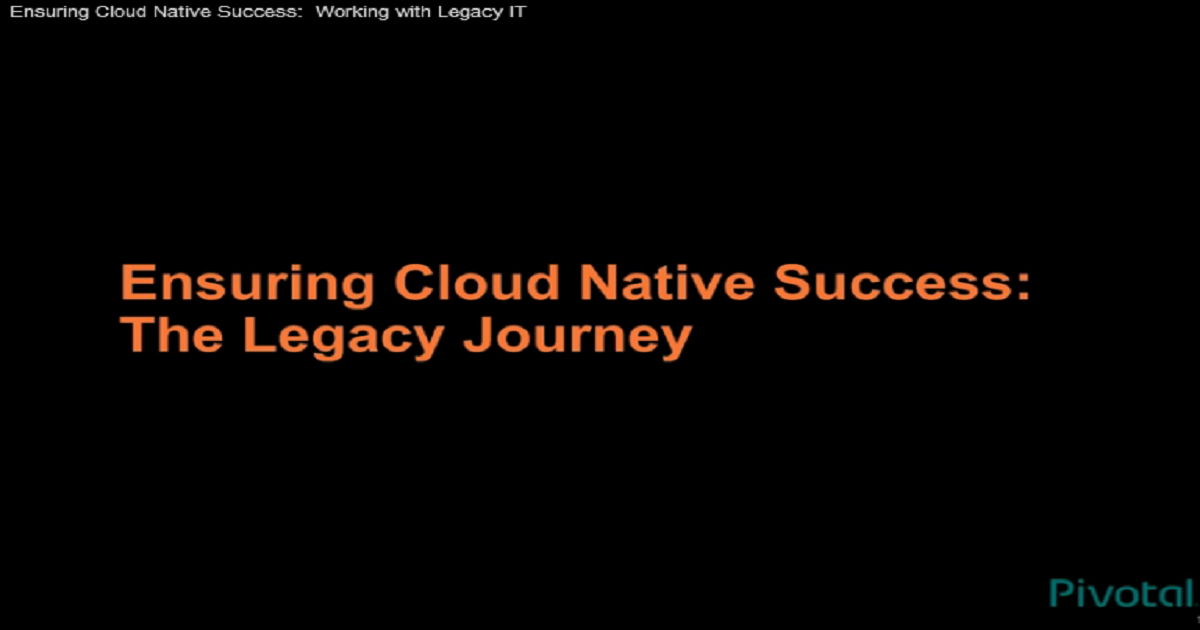 Ensuring Cloud Native Success: Working with Legacy IT