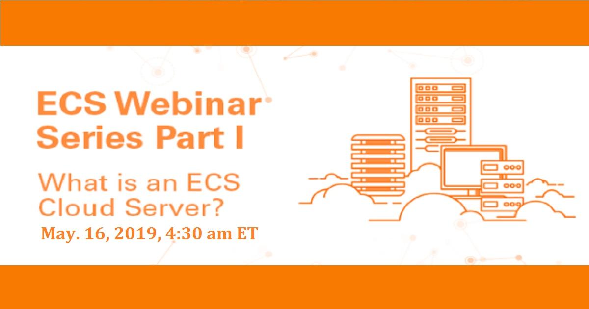 US Edition: ECS Webinar Series Part I: What is an ECS Cloud Server?