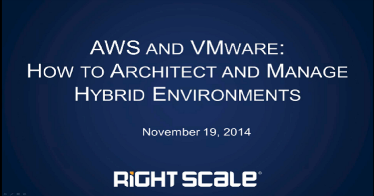 AWS and VMware: How to Architect Hybrid Environments