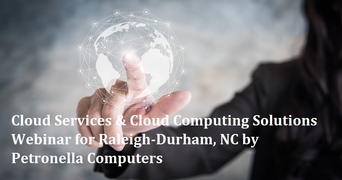 Cloud Services & Cloud Computing Solutions Webinar for Raleigh-Durham, NC by Petronella Computers