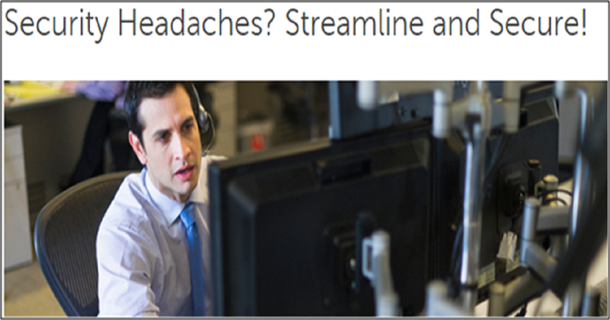 Security Headaches? Streamline and Secure!