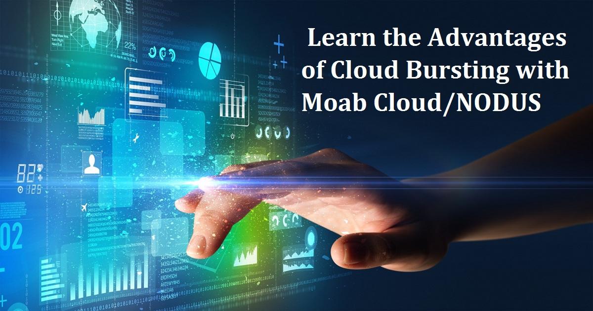 Learn the Advantages of Cloud Bursting with Moab Cloud/NODUS