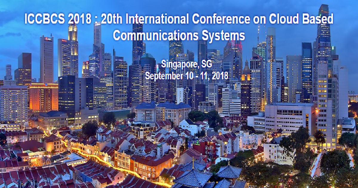 ICCBCS 2018 : 20th International Conference on Cloud Based Communications Systems