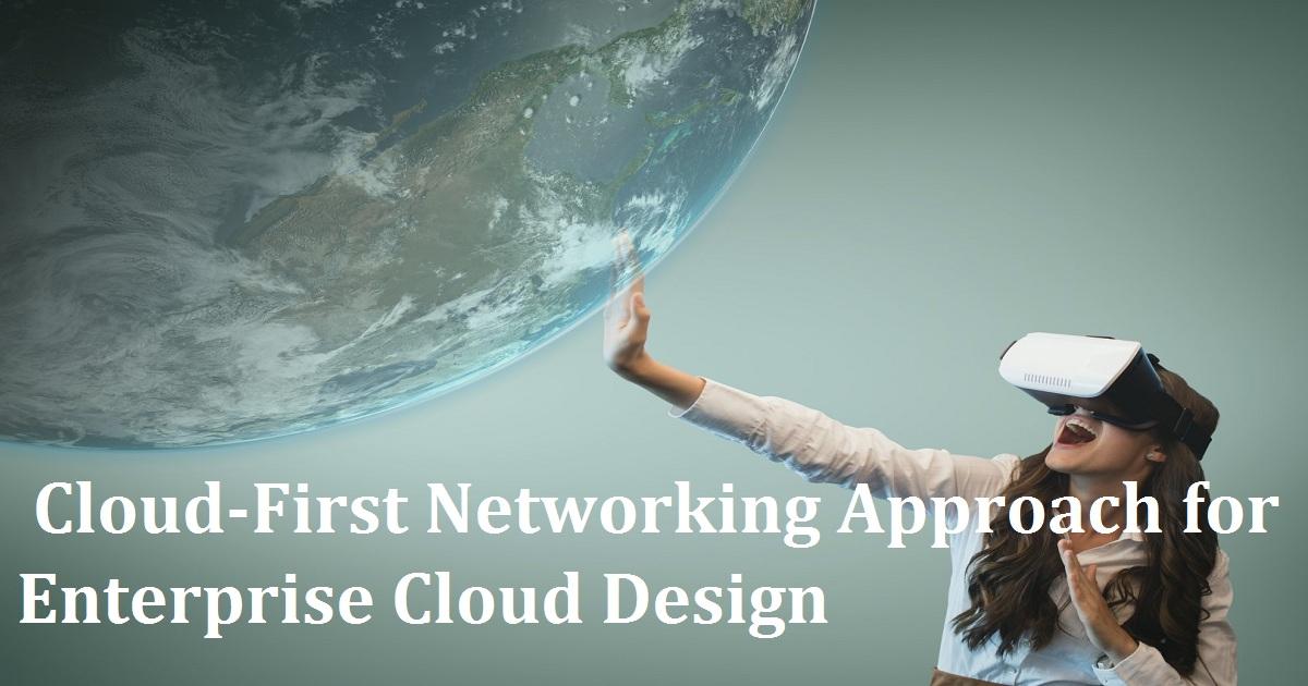 Cloud-First Networking Approach for Enterprise Cloud Design