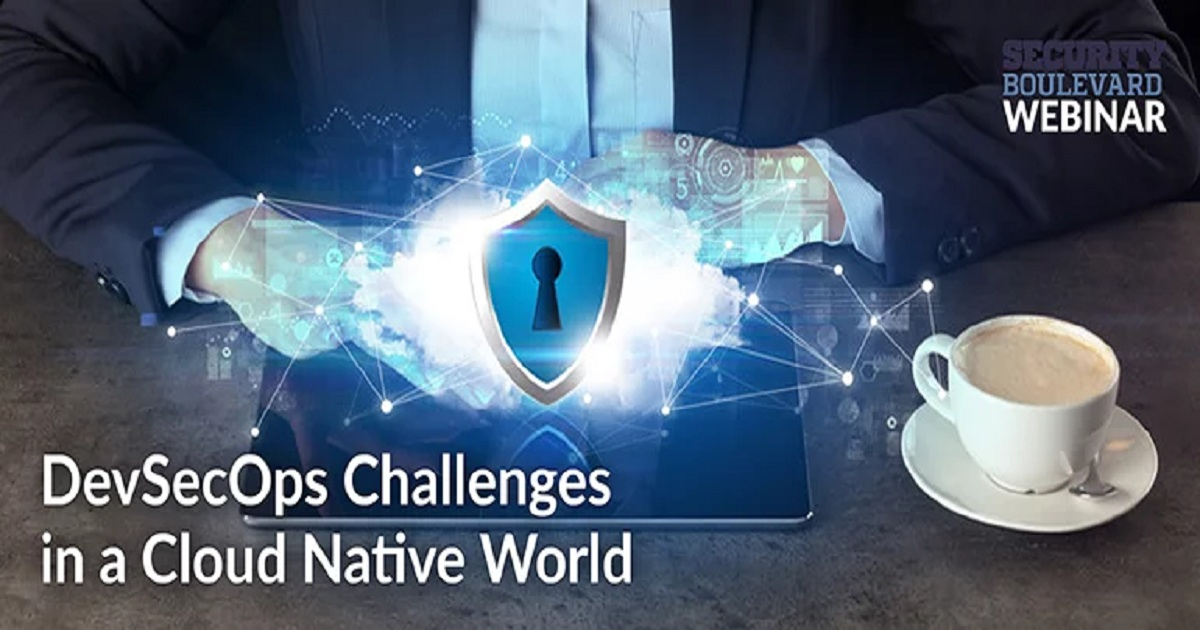 DevSecOps Challenges in a Cloud Native World