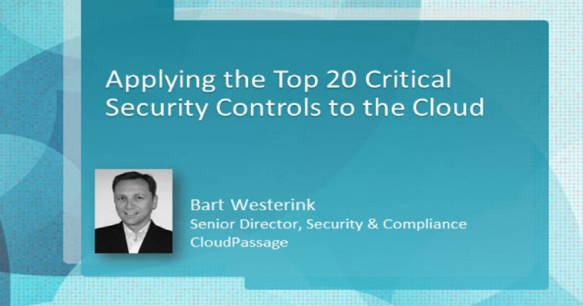 APPLYING THE TOP 20 CRITICAL SECURITY CONTROLS TO THE CLOUD