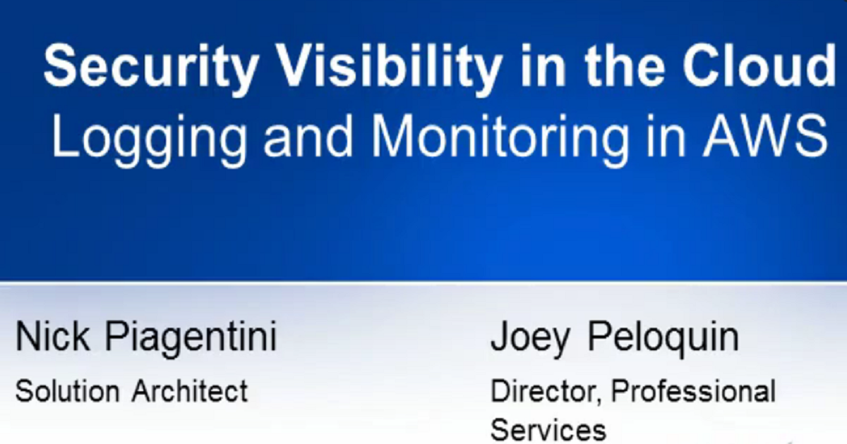 SECURITY VISIBILITY IN THE CLOUD - LOGGING AND MONITORING IN AWS
