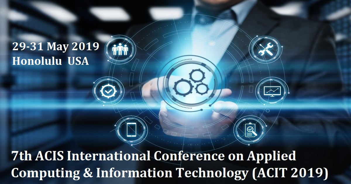 7th ACIS International Conference on Applied Computing & Information Technology (ACIT 2019)
