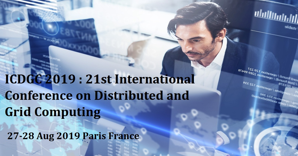 ICDGC 2019 : 21st International Conference on Distributed and Grid Computing