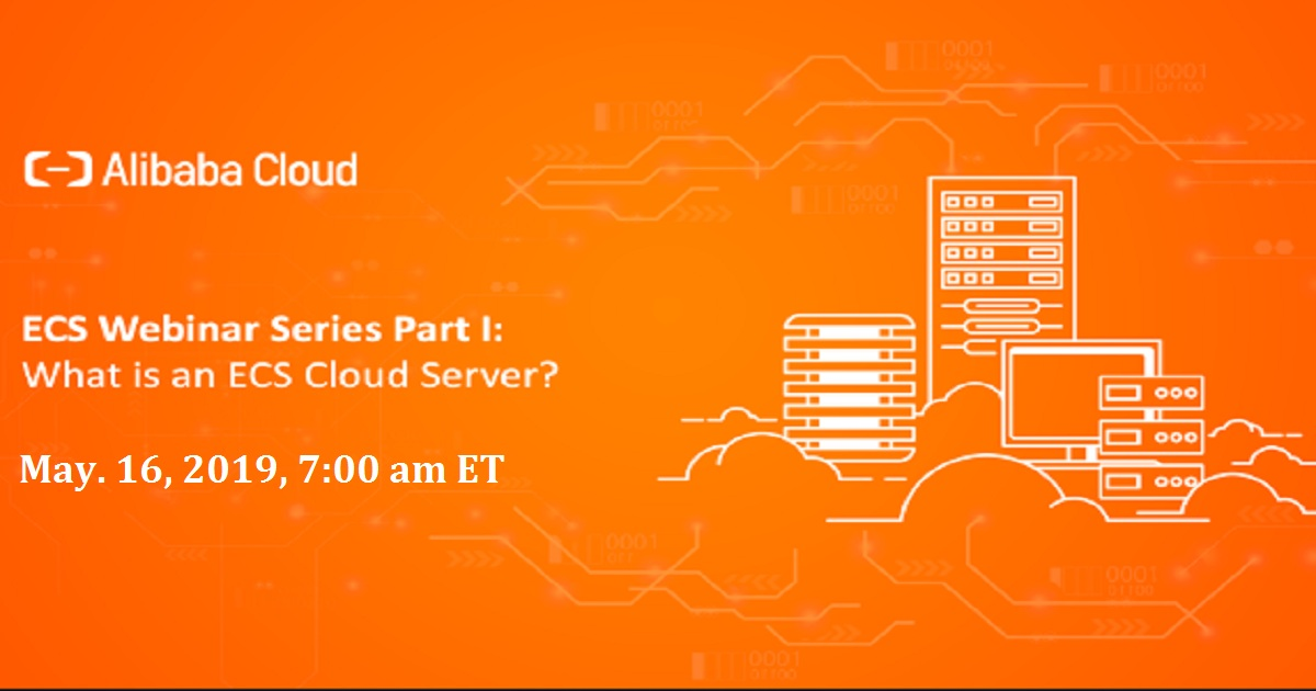 Elastic Compute Service (ECS) Webinar Series Part I: What is an ECS Cloud Server?