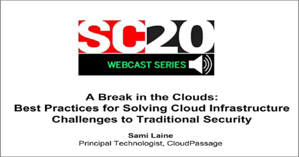 A BREAK IN THE CLOUDS: BEST PRACTICES FOR SOLVING CLOUD INFRASTRUCTURE CHALLENGES TO TRADITIONAL SECURITY