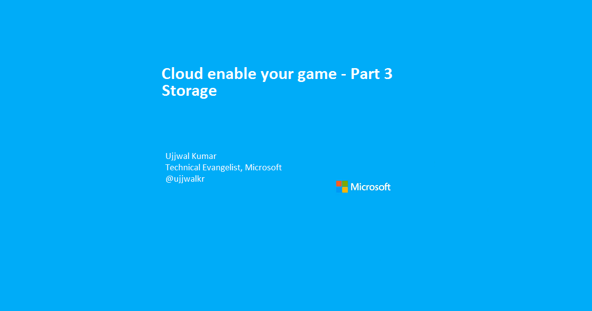Cloud-enable your Game – Storage and CDN