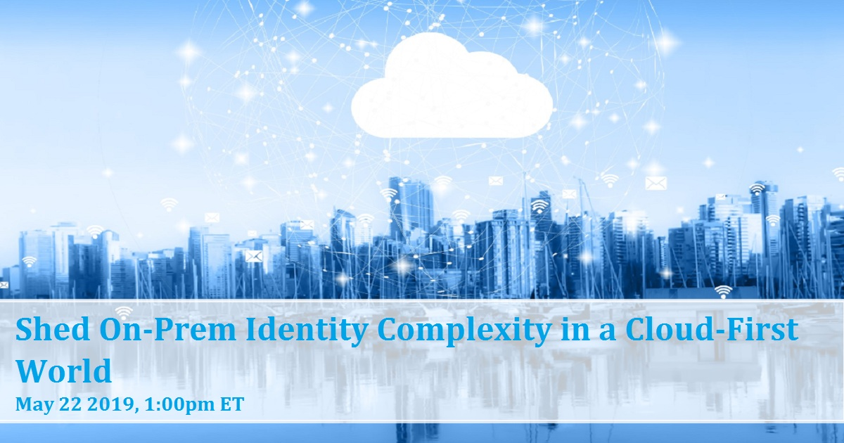 Shed On-Prem Identity Complexity in a Cloud-First World