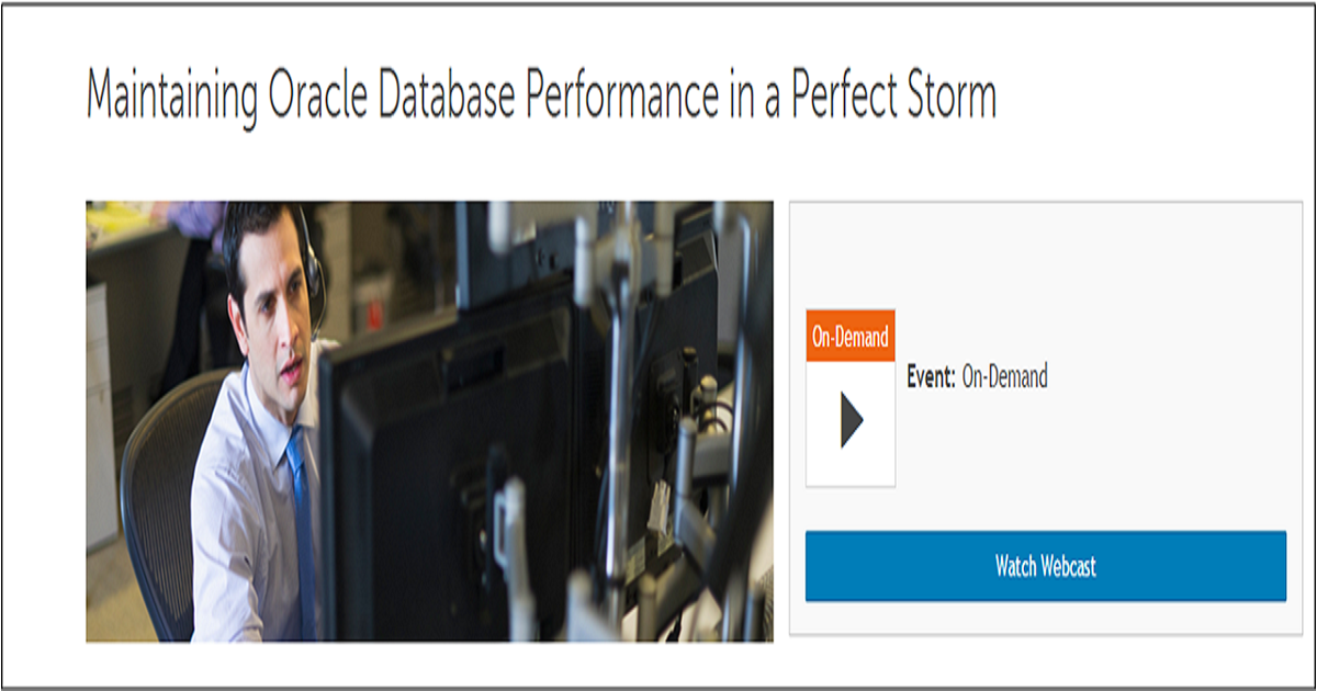 Maintaining Oracle Database Performance in a Perfect Storm