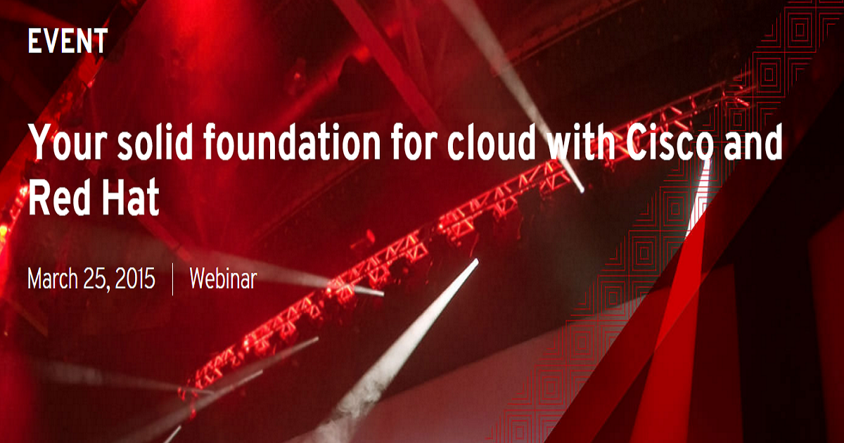 Your solid foundation for cloud with Cisco and Red Hat
