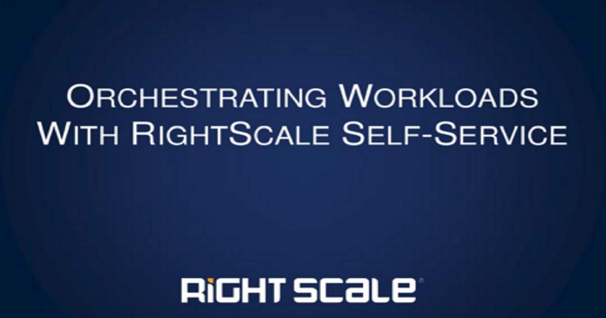 Orchestrating Workloads with Cloud Self-Service