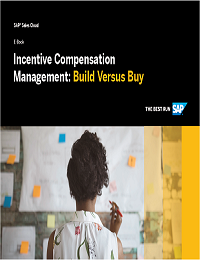 INCENTIVE COMPENSATION MANAGEMENT: BUILD VERSUS BUY