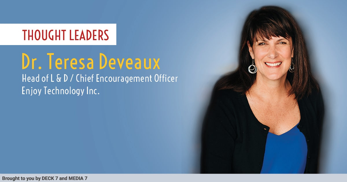 Q&A with Dr. Teresa Deveaux, Head of L & D / Chief Encouragement Officer at Enjoy Technology Inc.