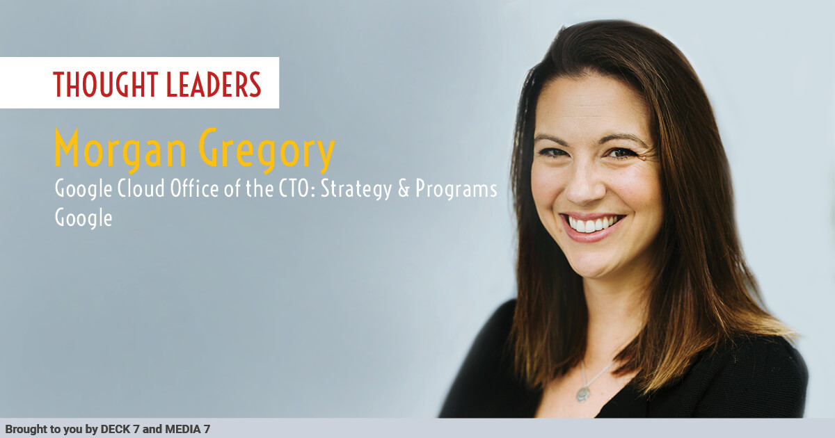Q&A with Morgan Gregory, Google Cloud Office of the CTO: Strategy & Programs at Google