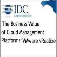 THE BUSINESS VALUE OF CLOUD MANAGEMENT PLATFORMS: VMWARE VREALIZE