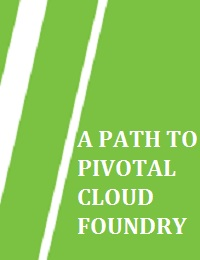 A PATH TO PIVOTAL CLOUD FOUNDRY