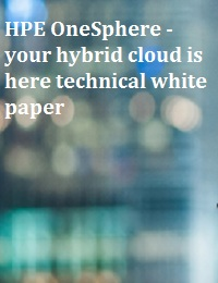 HPE ONESPHERE - YOUR HYBRID CLOUD IS HERE TECHNICAL WHITE PAPER