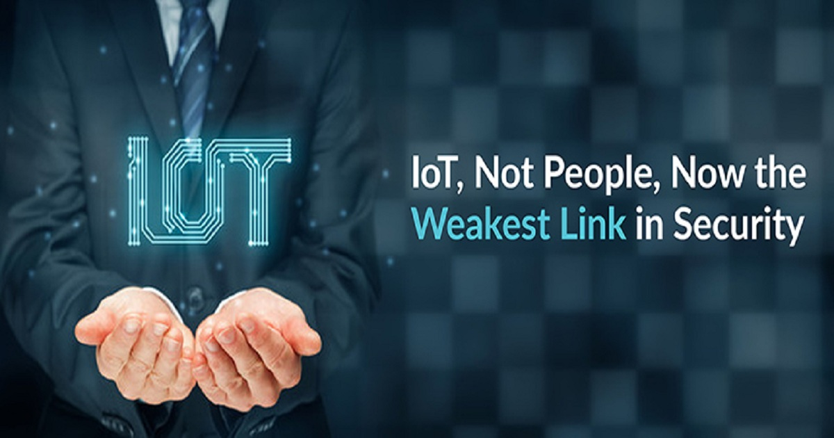 IOT, NOT PEOPLE, NOW THE WEAKEST LINK IN SECURITY