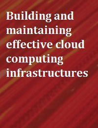BUILDING AND MAINTAINING EFFECTIVE CLOUD COMPUTING INFRASTRUCTURES