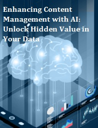 ENHANCING CONTENT MANAGEMENT WITH AI: UNLOCK HIDDEN VALUE IN YOUR DATA