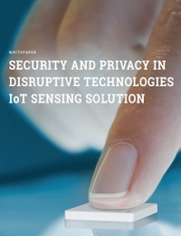 SECURITY AND PRIVACY IN DISRUPTIVE TECHNOLOGIES IOT SENSING SOLUTION