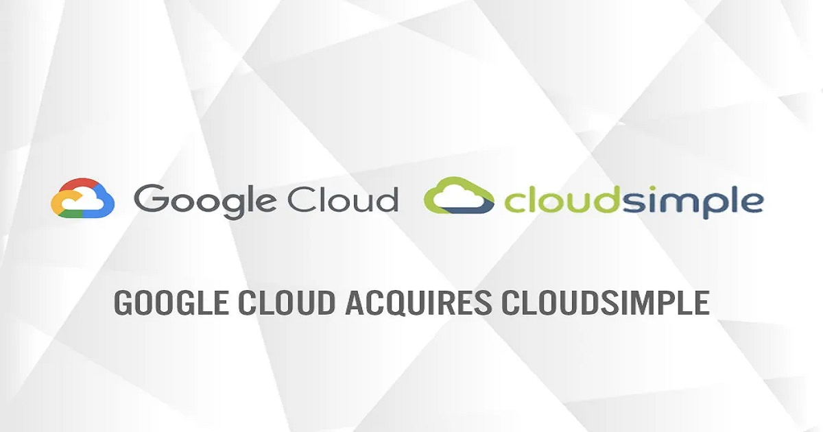GOOGLE CLOUD ACQUIRES CLOUDSIMPLE, A PROVIDER OF TOOLS TO MIGRATE VMWARE ENVIRONMENTS TO THE CLOUD