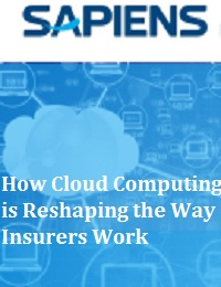 HOW CLOUD COMPUTING IS RESHAPING THE WAY INSURERS WORK