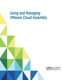 USING AND MANAGING VMWARE CLOUD ASSEMBLY