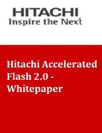 HITACHI ACCELERATED FLASH 2.0 - WHITEPAPER