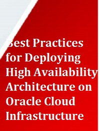 BEST PRACTICES FOR DEPLOYING HIGH AVAILABILITY ARCHITECTURE ON ORACLE CLOUD INFRASTRUCTURE