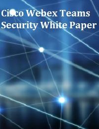 CISCO WEBEX TEAMS SECURITY WHITE PAPER