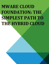 MWARE CLOUD FOUNDATION: THE SIMPLEST PATH TO THE HYBRID CLOUD